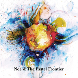 Noé & The Pastel Frontier - Noé & The Pastel Frontier (2014)